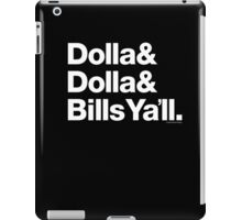 Dolla Dolla Bills Eastbound & Down Helvetica Ampersand Products iPad Case/Skin
