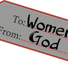To Women From God by callmeberty