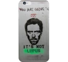 Dr House - You are going to die. It's not Lupus iPhone Case/Skin