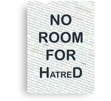 No Room for Hatred Canvas Print