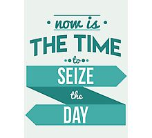Seize the Day Photographic Print