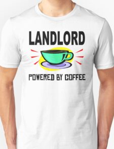 Landlord Powered By Coffee T-Shirt