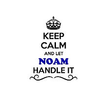 NAM Keep Calm and Let NOAM Handle it Photographic Print