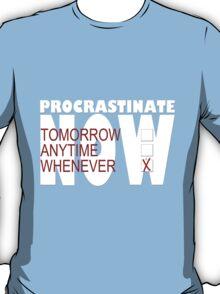 Procrastinate on black T-Shirt