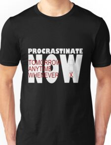 Procrastinate on black Unisex T-Shirt