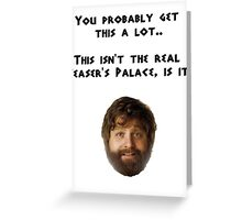 The Hangover - Alan's Ceaser's Palace Quote Greeting Card