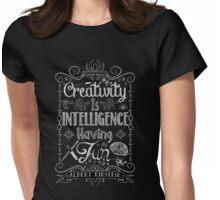 Creativity is Intellegence Having Fun Womens Fitted T-Shirt