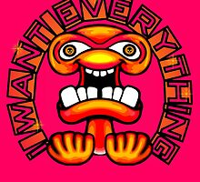 I Want Everything Monster Tee by Sookiesooker