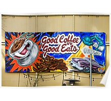 Good Coffee...Good Eats! Poster