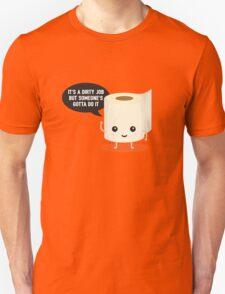 It's a dirty job, but someone's got to do it T-Shirt