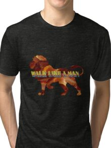 Walk Like A Man Tri-blend T-Shirt