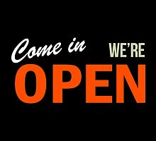Come In We're OPEN by Garaga