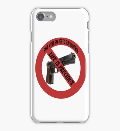 SAVE A LIFE SAY YES TO GUN CONTROL TEE SHIRT,PILLOWS,TOTE BAGS,ECT  iPhone Case/Skin