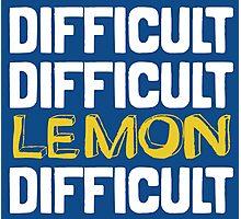 It won't be easy peasy lemon squeezy... Photographic Print