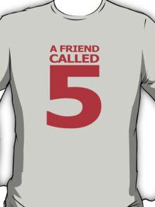 A Friend Called 5 T-Shirt