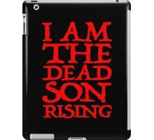 I Am The Dead Son Rising iPad Case/Skin