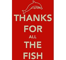 Thanks for all the fish Photographic Print