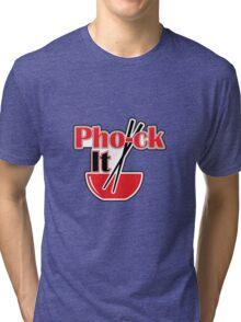 Pho-ck It Tri-blend T-Shirt