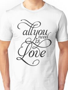 ALL YOU NEED IS LOVE Beatles inspired T Unisex T-Shirt