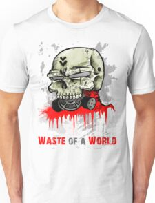 Waste of a World Unisex T-Shirt