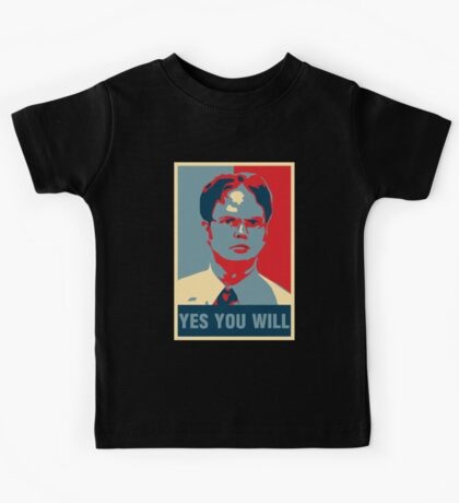 Dwight K. Schrute: Yes you will Kids Tee