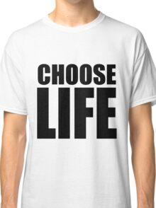 CHOOSE LIFE - WHAM! Classic T-Shirt