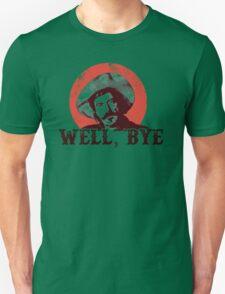 Well Bye in black stencil Unisex T-Shirt