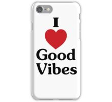 I heart good vibes funny saying iPhone Case/Skin