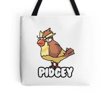PIDGEY IS DISPLEASED WITH YOU  Tote Bag