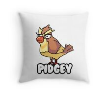 PIDGEY IS DISPLEASED WITH YOU  Throw Pillow