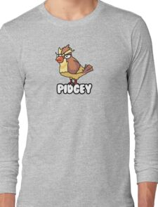 PIDGEY IS DISPLEASED WITH YOU  Long Sleeve T-Shirt