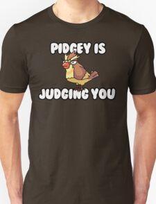 Pidgey is Judging You Unisex T-Shirt