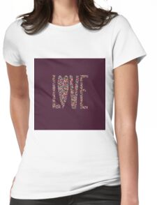 Love Flowers Floral Design Womens Fitted T-Shirt