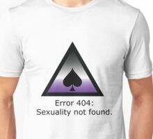 Error 404: Sexuality Not Found Unisex T-Shirt
