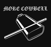 More Cowbell by DanendraCute