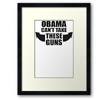 Obama Cant Take These Guns Framed Print