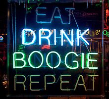 """EAT DRINK BOOGIE REPEAT"" Beale Street. Memphis, Tennessee 2009 by jwhimages"