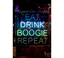 """EAT DRINK BOOGIE REPEAT"" Beale Street. Memphis, Tennessee 2009 Photographic Print"