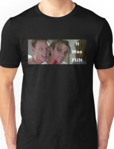 It Was Fun Unisex T-Shirt