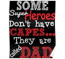 Superheroes dont have cape Poster