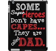 Superheroes dont have cape iPad Case/Skin