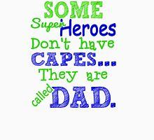 Superheroes Without Cape Unisex T-Shirt