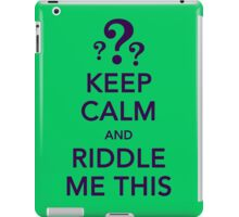 KEEP CALM and RIDDLE ME THIS iPad Case/Skin