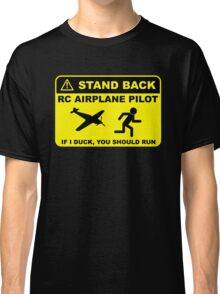 RC Airplane Pilot - Stand Back Classic T-Shirt