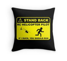 RC Helicopter Pilot - Stand Back Throw Pillow