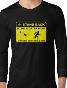 RC Helicopter Pilot - Stand Back Long Sleeve T-Shirt