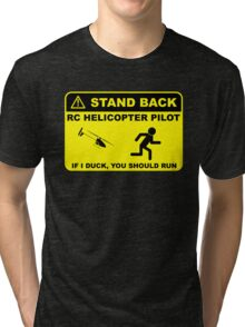 RC Helicopter Pilot - Stand Back Tri-blend T-Shirt