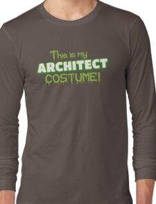 This is my Architect costume (for Halloween) Long Sleeve T-Shirt
