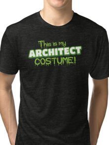 This is my Architect costume (for Halloween) Tri-blend T-Shirt