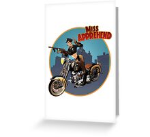 Miss Apprehend Greeting Card